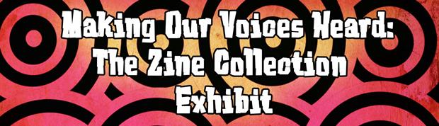 Making Our Voices Heard: Zine Collection Event