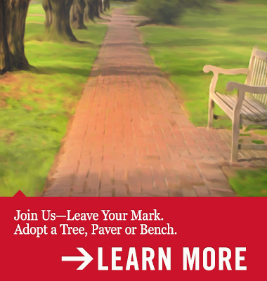 Join Us—Leave Your Mark. Adopt a Tree, Paver or Bench